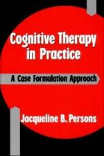 Cognitive Therapy in Practice: A Case Formulation Approach, Jacqueline B. Person