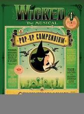 Wicked the Musical : A Pop-Up Compendium of Splendiferous Delight and...