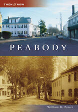 Peabody [Then and Now] [MA] [Arcadia Publishing]