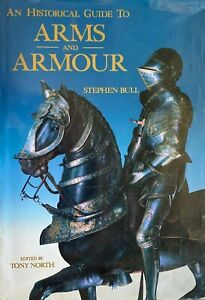 1991 1st HISTORICAL GUIDE TO ARMS AND ARMOUR Stephen Bull 600+ plates FREE POST