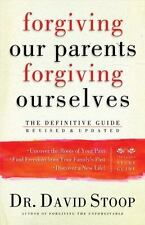 Forgiving Our Parents, Forgiving Ourselves: Healing Adult Children of Dysfunctio