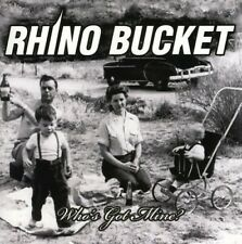 Rhino Bucket - Who's Got Mine? CD NEW