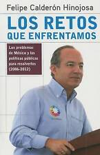 NEW Retos que enfrentamos (Spanish Edition) by Felipe Calderon