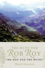 The Hunt for Rob Roy: The Man and the Myths by Stevenson, David