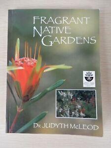 Fragrant Native Gardens by Dr. Judyth McLeod Mount Annan Botanic Garden Series
