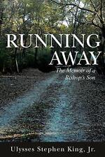 Running Away : The Memoir of a Bishop's Son by Jr Ulysses Stephen King (2015,...