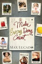 Make Every Day Count by Thomas Nelson Publishing Staff and Max Lucado (2012, Pa…