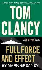 Jack Ryan Ser.: Tom Clancy Full Force and Effect by Mark Greaney (2015, Trade Paperback, Large Type / large print edition)