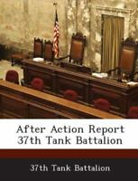 After Action Report 37th Tank Battalion (Paperback or Softback)