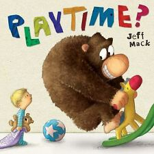 Playtime? by Jeff Mack (2016, Hardcover)