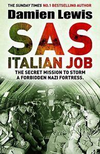 SAS Italian Job: The Secret Mission to Storm a Forbidden Nazi  .9781787475168,