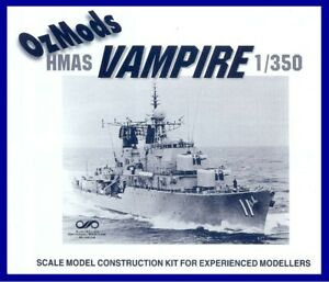 1/350 OZMODS; HMAS VAMPIRE D11; RAN Daring Class Destroyer
