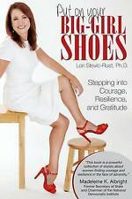 Put on Your Big-Girl Shoes: Stepping Into Courage, Resilience, and Gratitude...