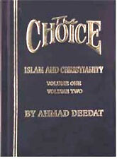 THE CHOICE: Islam and Christianity (Volume 1 & 2 in one book) by Ahmed Deedat