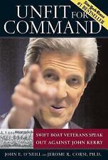 Unfit for Command: Swift Boat Veterans Speak Out Against John Kerry, John E. O'N