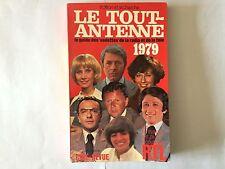 LE TOUT ANTENNE GUIDE VEDETTES RADIO TELEVISION 1979 ILLUSTRE RTL CINE REVUE