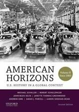 American Horizons : U. S. History in a Global Context - Since 1865 by Andrew...