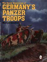 The Secret Beginnings of Germany's Panzer Troops Schifeer Military History
