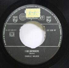 Country Nm! 45 Charlie Walker - I Go Anywhere / Who Will Buy The Wine On Philips