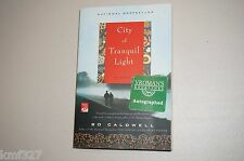 City of Tranquil Light: A Novel Caldwell, Bo Signed Autograph Rare