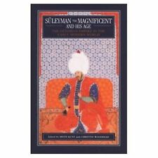 Suleyman the Magnificent and His Age : The Ottoman Empire in the Early Modern...