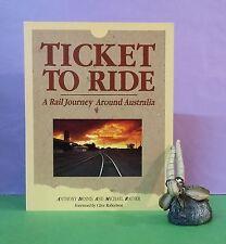 A Dennis: Ticket To Ride: A Rail Journey Around Australia/railroad travel/AUST.