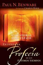 Entienda la Profecia de los Ultimos Tiempos by Paul Benware (2010, Paperback)