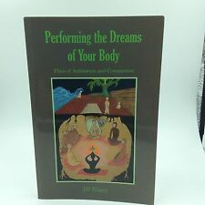Performing the Dreams of Your Body: Plays of Animation Jill Hayes Mind, Body