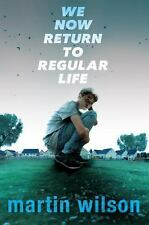 We Now Return to Regular Life by M. Wilson, 2017, Hardcover (LN)