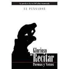 Glorioso del Recitar: Poemas y Versos (Paperback or Softback)