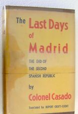 The Last Days of Madrid Casado 1939 HB DJ Spanish Civil War CW