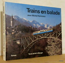 WENGER HARTMANN TRAINS EN BALADE SUISSE Ott Thoune 1978 illustré TBE