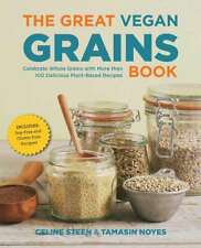 The Great Vegan Grains Book (The Great Vegan Book), Celine Steen || Tamasin Noye