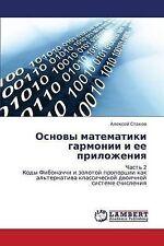 Osnovy matematiki garmonii i ee prilozheniya: Chast' 2  Kody Fibonachchi i zolot