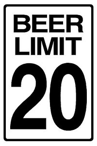 "8""x12"" Funny Humor Sign Beer Limit 20 Plastic or Metal"