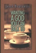 Wanting a God You Can Talk to by Jesse Duplantis