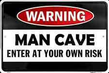 "WARNING MAN CAVE ENTER AT YOUR OWN RISK METAL SIGN 12"" X 8"" GAME ROOM SPORTS BAR"