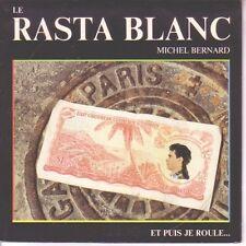 """7"""" 45 TOURS FRANCE MICHEL BERNARD """"Le Rasta Blanc / Et Puis Je Roule 1987 REGGAE"""