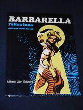 ***BARBARELLA L'ALTRA LUNA (J.C.FOREST)*** CARTONATO ED. MILANO LIBRI 1979 !!!