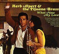 HERB ALPERT & THE TIJUANA BRASS What Now My Love CD NEW Remastered Gatefold