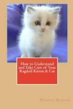 How to Understand and Take Care of Your Ragdoll Kitten & Cat, Isbn 1329185609.