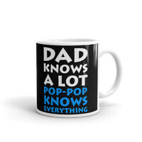 Dad Knows Pop-Pop Knows Everything Coffee Tea Ceramic Mug Office Work Cup Gift