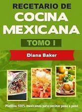 Recetario de Cocina Mexicana Tomo I : La Cocina Mexicana Hecha Fácil by Diana...