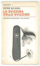 BICHSEL PETER LA SVIZZERA DELLO SVIZZERO CASAGRANDE 1970 ORIZZONTI 1 VIAGGI