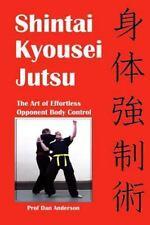 Shintai Kyousei Jutsu : The Art of Effortless Opponent Body Control by Dan...
