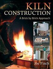 Kiln Construction : A Brick by Brick Approach by Joe Finch (2006, Paperback)