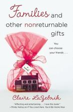 Families and Other Nonreturnable Gifts - LikeNew - LaZebnik, Claire - Paperback