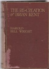 THE RE-CREATION OF BRIAN KENT-Harold Bell Wright