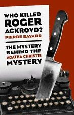 Who Killed Roger Ackroyd?: The Mystery Behind the Agatha Christie Mystery