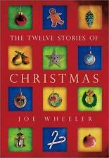 The Twelve Stories of Christmas by Joe L. Wheeler (2001, Hardcover / Mixed Media